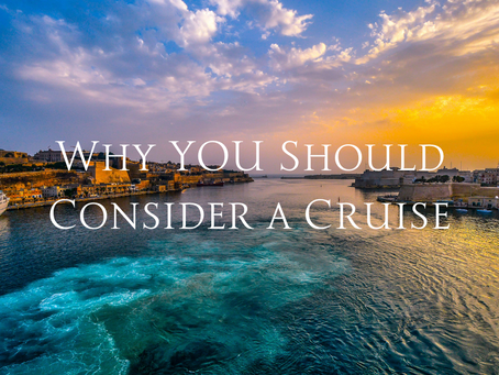 Why YOU Should Consider a Cruise