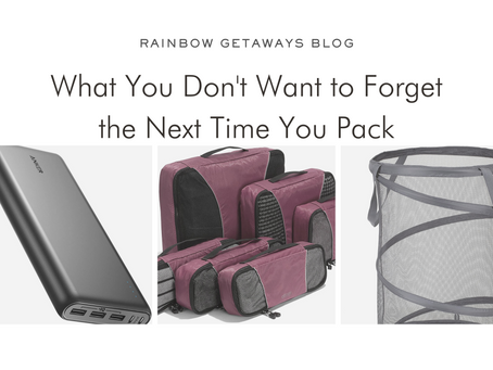 What You Don't Want to Forget the Next Time You Pack
