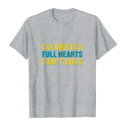 Clear eyes - full hearts - can't lose