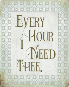 Every Hour I Need Thee.png