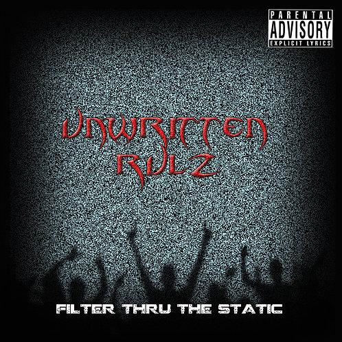 "Unwritten Rulz CD: ""Filter Thru The Static"""