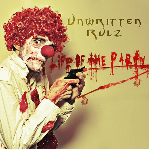 """Unwritten Rulz CD: """"Life of the Party"""""""