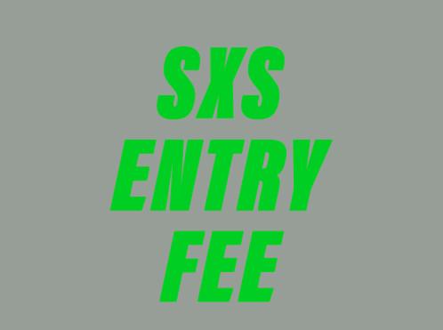 SXS Entry Fee