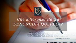 "CHE DIFFERENZA C'E' TRA ""DENUNCIA"" E ""QUERELA""?"