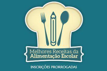 Concurso Melhores Receitas da Alimentação Escolar tem inscrições prorrogadas