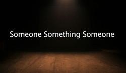 Someone Something Someone