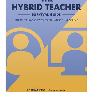 I Wrote a Book! The Hybrid Teacher Survival Guide