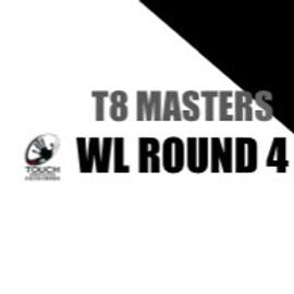 T8MASTERS - WL Rnd 4