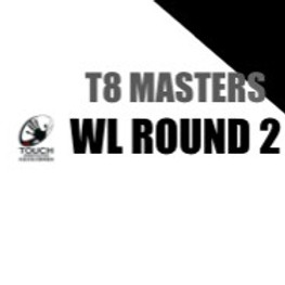 T8MASTERS - WL Rnd 2