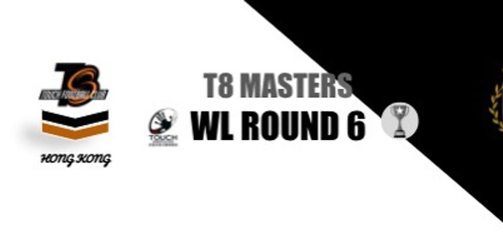 T8MASTERS - WL Rnd 6