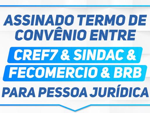 Assinado termo de convênio entre CREF7 & SINCAD & FECOMERCIO & BRB
