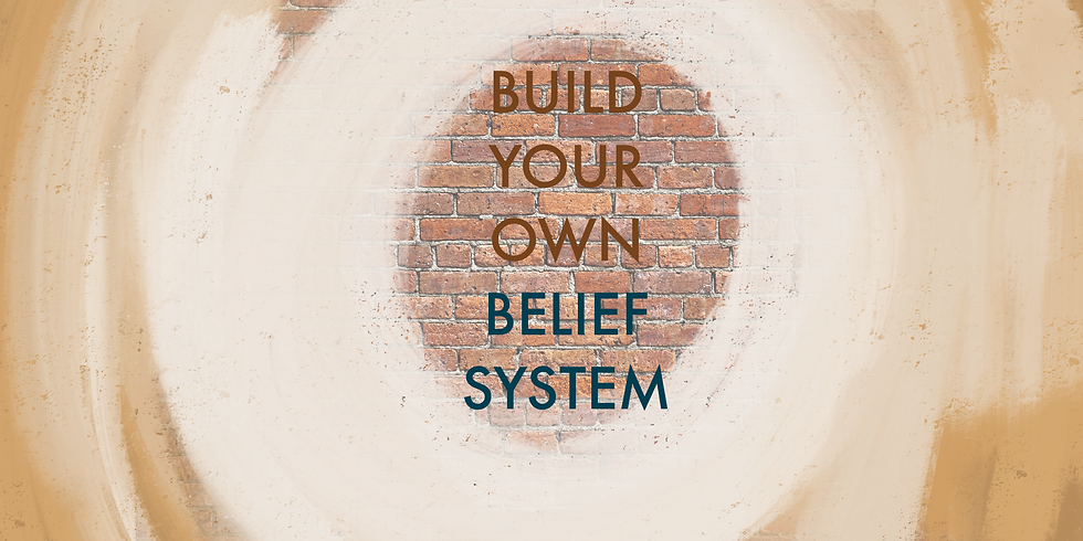 Course: Build Your Own Belief System