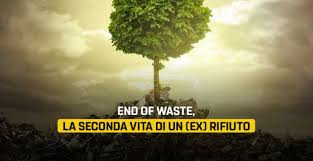End of waste, la seconda vita dei rifiuti