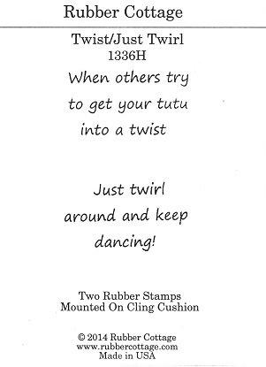 TWIST/JUST TWIRL