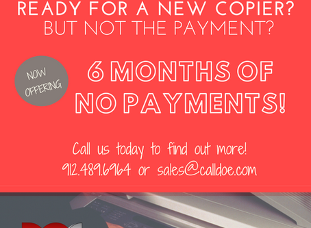 Ready for a NEW COPIER?!? Now is the time! 6 Months of Payments for Qualifying New Leases!!!