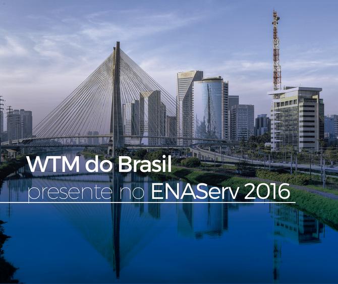 WTM do Brasil presente do ENAServ 2016