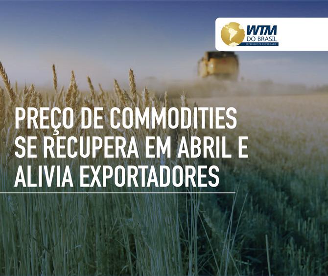 Preço de commodities se recupera em abril e alivia exportadores
