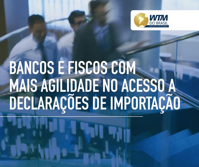 Bancos e fiscos estaduais terão acesso mais rápido a declarações de importação