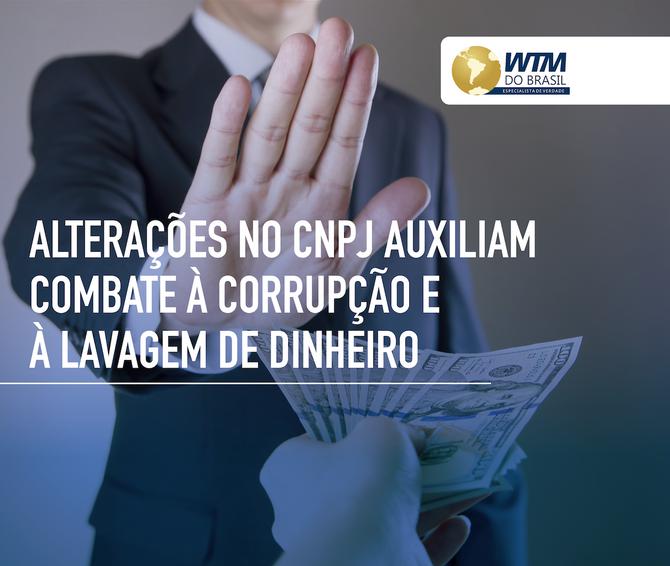 Alterações no CNPJ auxiliam combate à corrupção e à lavagem de dinheiro