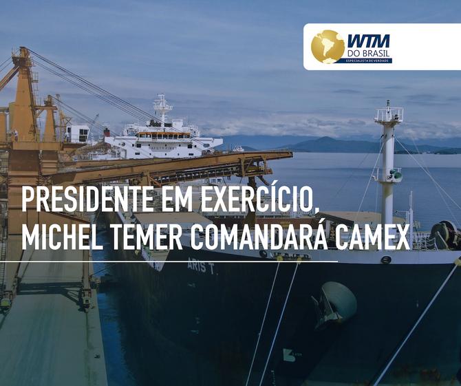 O próprio Presidente comandará a Camex