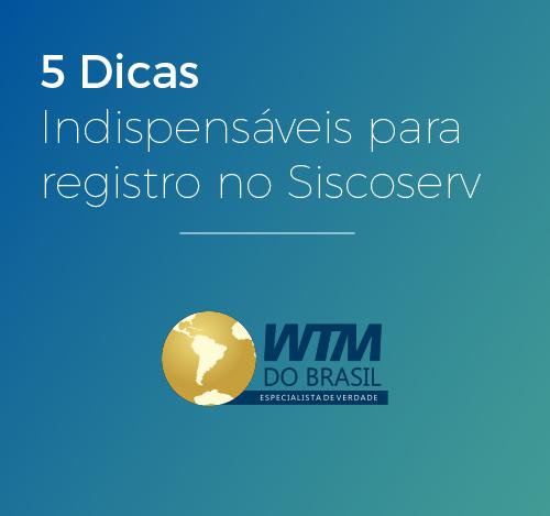 5 dicas indispensáveis para Registro no Siscoserv