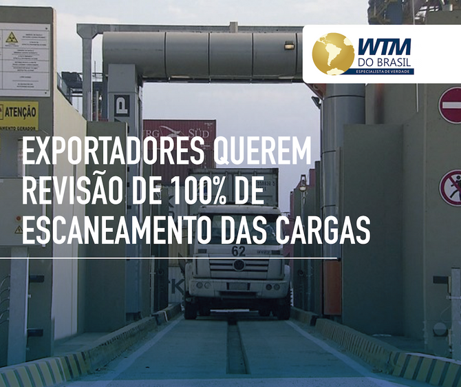Exportadores querem revisão de 100% de escaneamento das cargas