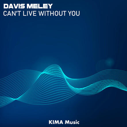 Davis Meley - Can't Live Without You