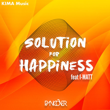 Dancover feat. I-Matt - Solution For Happiness