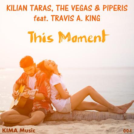 Kilian Taras, The Vegas & Piperis feat. Travis A. King - This Moment