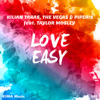 Kilian Taras, The Vegas & Piperis feat. Taylor Mosley - Love Easy