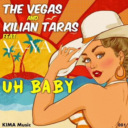 The Vegas & Kilian Taras feat. Ya-Ya - Uh Baby
