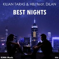 Kilian Taras & HBz feat. Dilan - Best Nights
