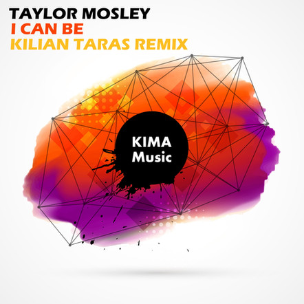 Taylor Mosley - I Can Be (Kilian Taras R