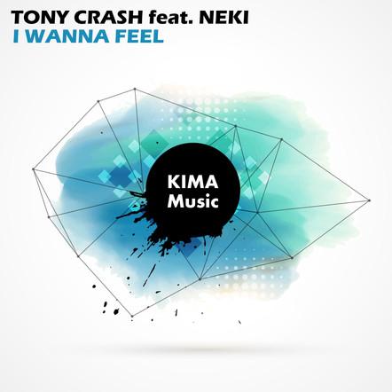 Tony Crash feat. Neki - I Wanna Feel