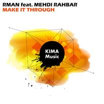 RmaN feat. MeHDi RAHBAR - Make It Throug