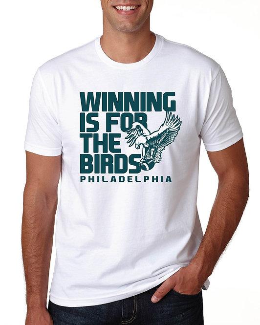 Philadelphia Eagles Winning Is For The Birds Tee