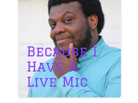 Because I have a live Mic
