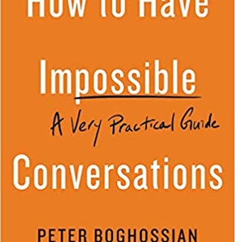"Book Review of ""How to Have Impossible Conversations: A Very Practical Guide"""