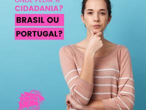 Onde pedir a cidadania Portuguesa? No Brasil ou em Portugal?