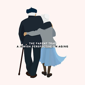 The Parent Trap, A Jewish Perspective on Aging