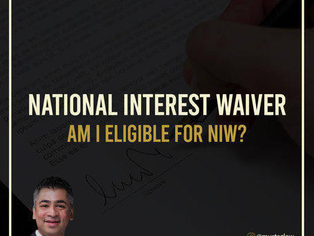 NATIONAL INTEREST WAIVER. AM I ELIGIBLE FOR NIW?