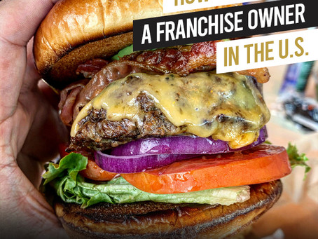 HOW TO BECOME A FRANCHISE OWNER IN THE U.S.