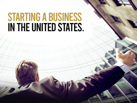 STARTING A BUSINESS IN THE UNITED STATES.