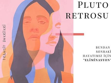 """Plüton Retrosu - Bundan sonraki hayatımız için """"Eliminasyon"""""""