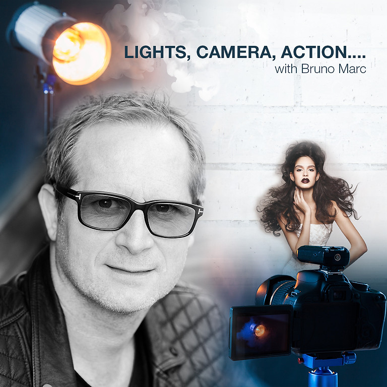 LIGHTS, CAMERA, ACTION..with Bruno Marc