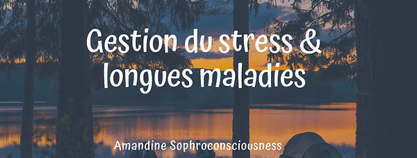 Gestion du stress & longues maladies.png