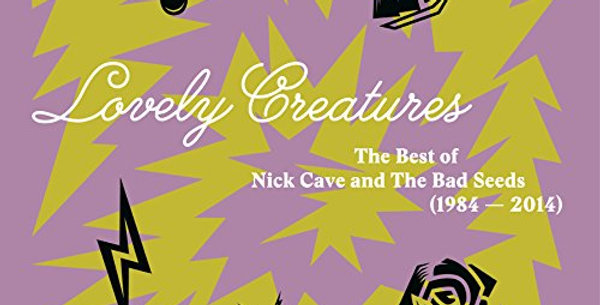 Nick Cave and The Bad Seeds - Lovely Creatures (novo)