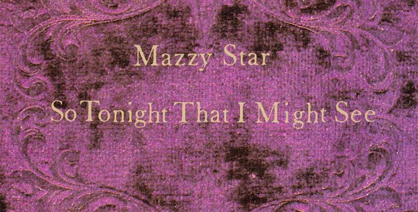 Mazzy Star - So Tonight That I Might See (novo)