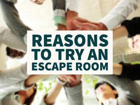 Reasons to Try an Escape Room