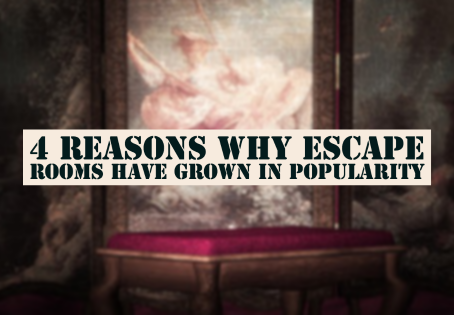 4 Reasons Why Escape Rooms Have Grown in Popularity